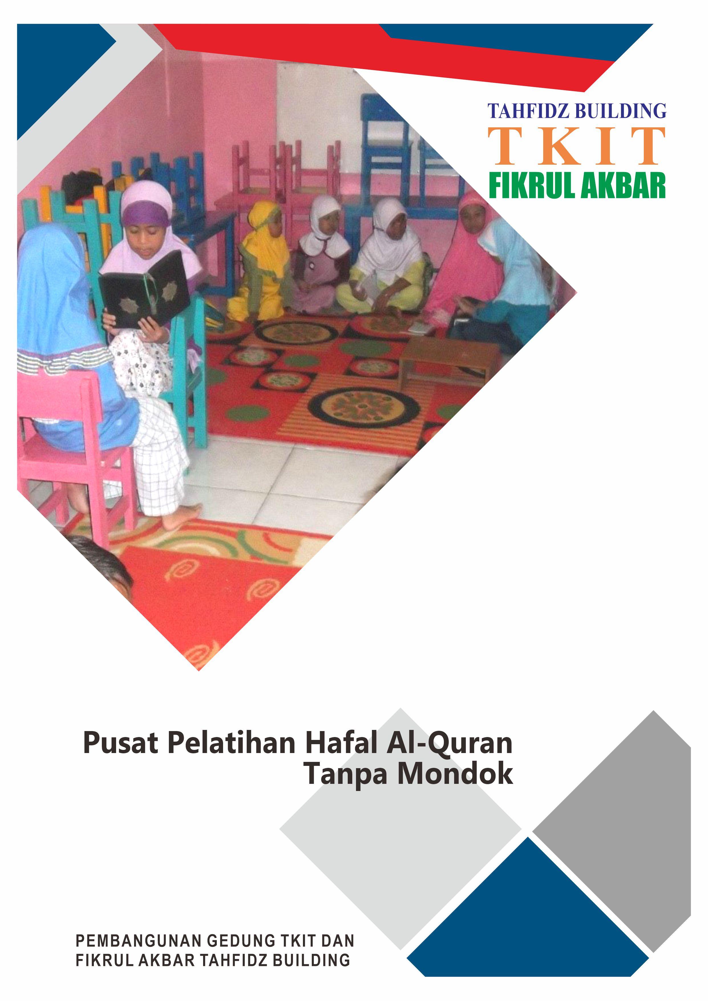 Pusat Pelatihan Hafalan Al-Quran Tanpa Mondok Tahfidz Building TKIT Fikrul Akbar